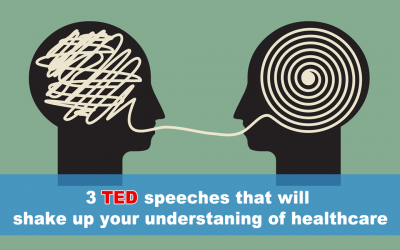 3 TED speeches that will shake up your understanding of healthcare